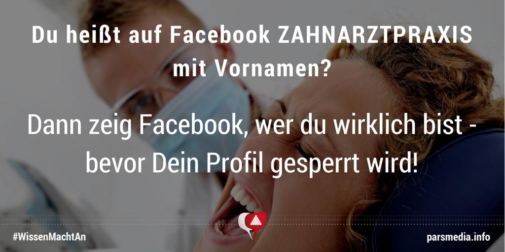 nenne dich auf facebook nicht zahnarztpraxis mit vornamen