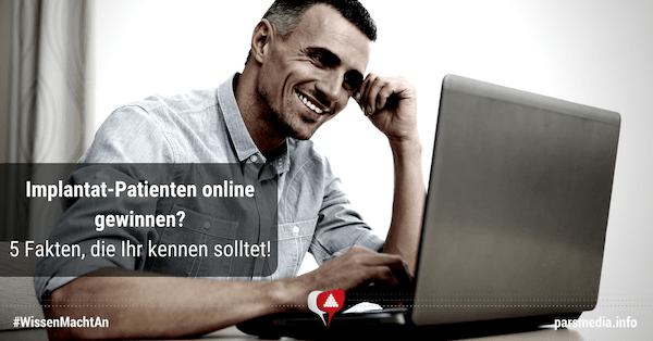 Implantat-Patienten online gewinnen. Mit der richtigen Marketingstrategie aus dem parsmedia praxismarketing-Blog