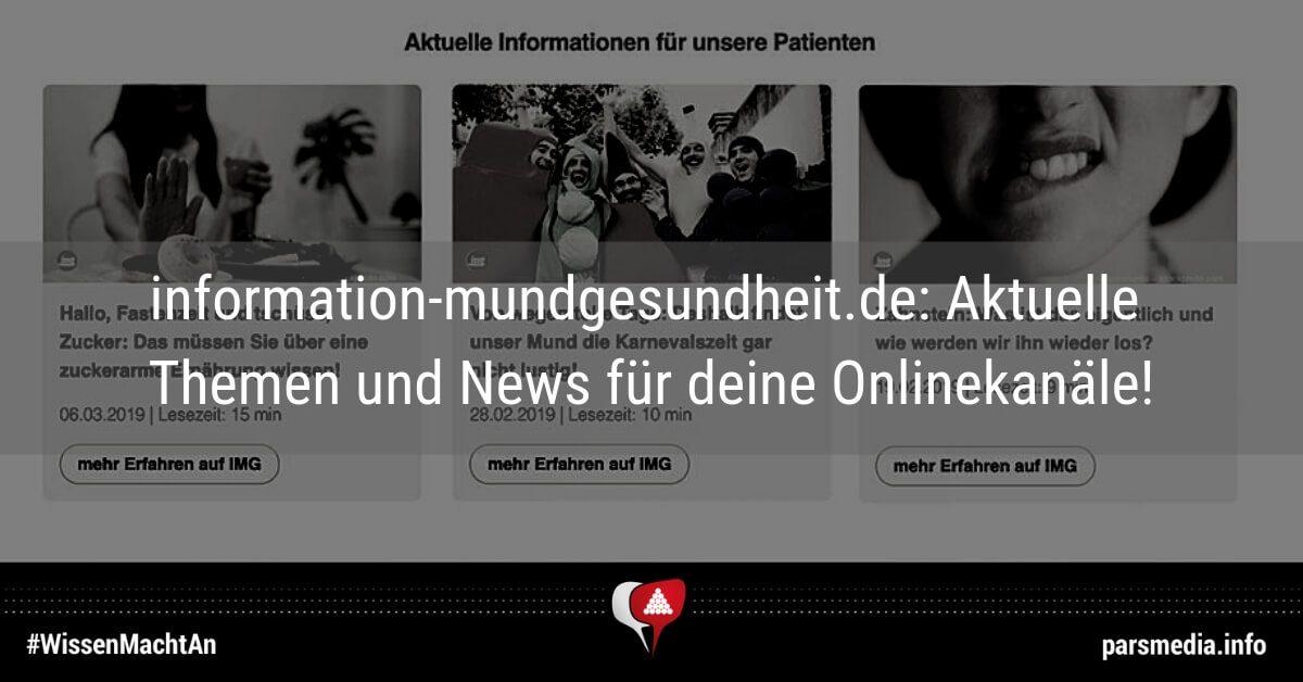 information-mundgesundheit.de: Aktuelle Themen und News für deine Onlinekanäle!