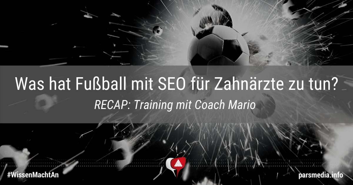 Was hat Fußball mit Suchmaschinen-Optimierung (SEO) für Zahnärzte zu tun? Antworten im Praxismarketing-Blog von parsmedia.