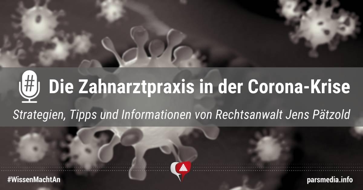 Die Zahnarztpraxis in der Corona-Krise. Strategien, Tipps und Informationen von Rechtsanwalt Jens Pätzold