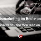 Praxismarketing im Heute und Morgen: Aussichten und Einblicke mit Tobias Heine von artista Onlinemarketing