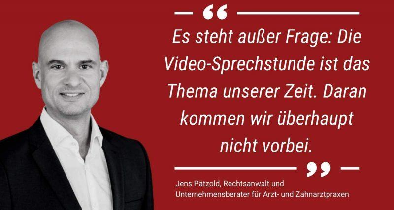 Rechtsanwalt Jens Pätzold sagt: Die Videosprechstunde ist das Thema unserer Zeit.